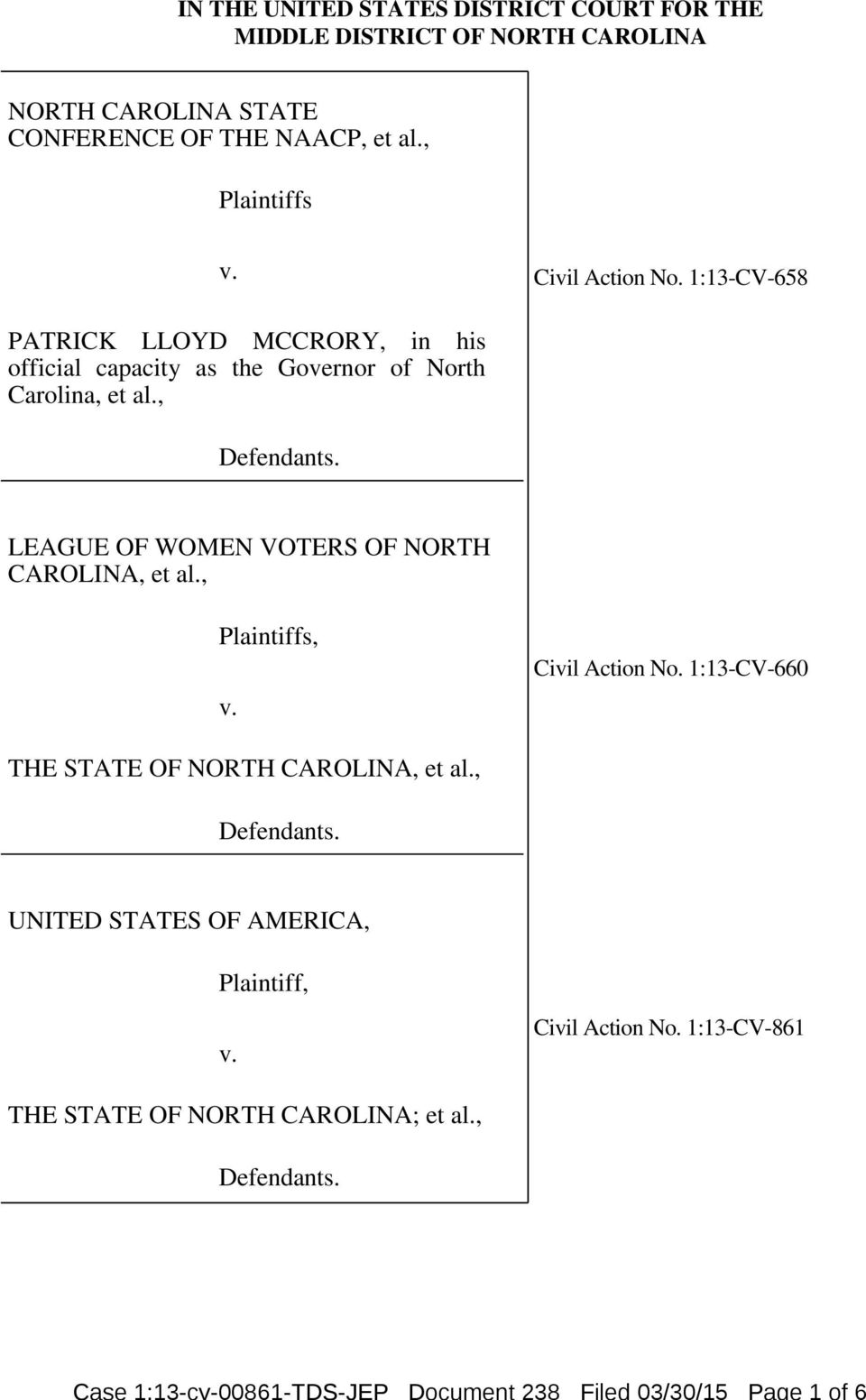1:13-CV-658 PATRICK LLOYD MCCRORY, in his official capacity as the Governor of North Carolina, et al., Defendants.