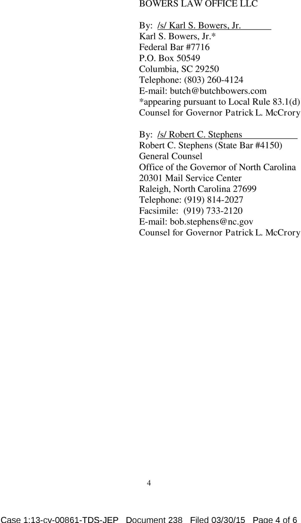 1(d) Counsel for Governor Patrick L. McCrory By: /s/ Robert C. Stephens Robert C.