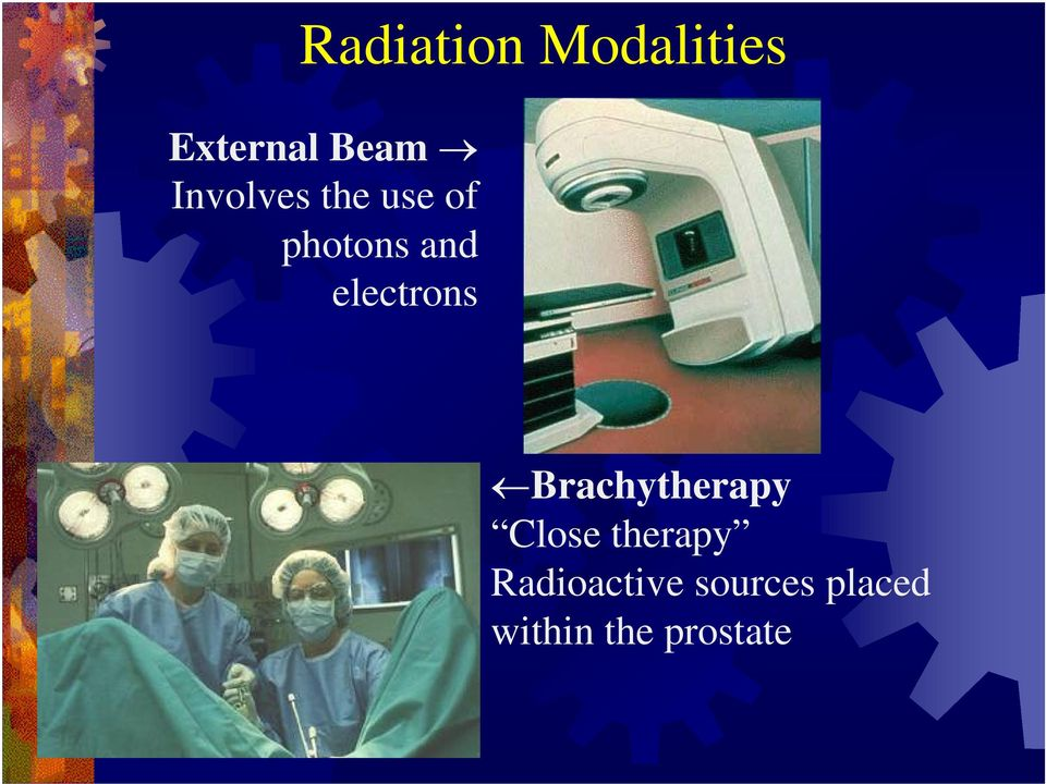 electrons Brachytherapy Close therapy