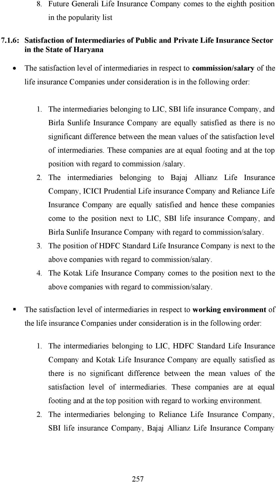 Companies under consideration is in the following order: 1.