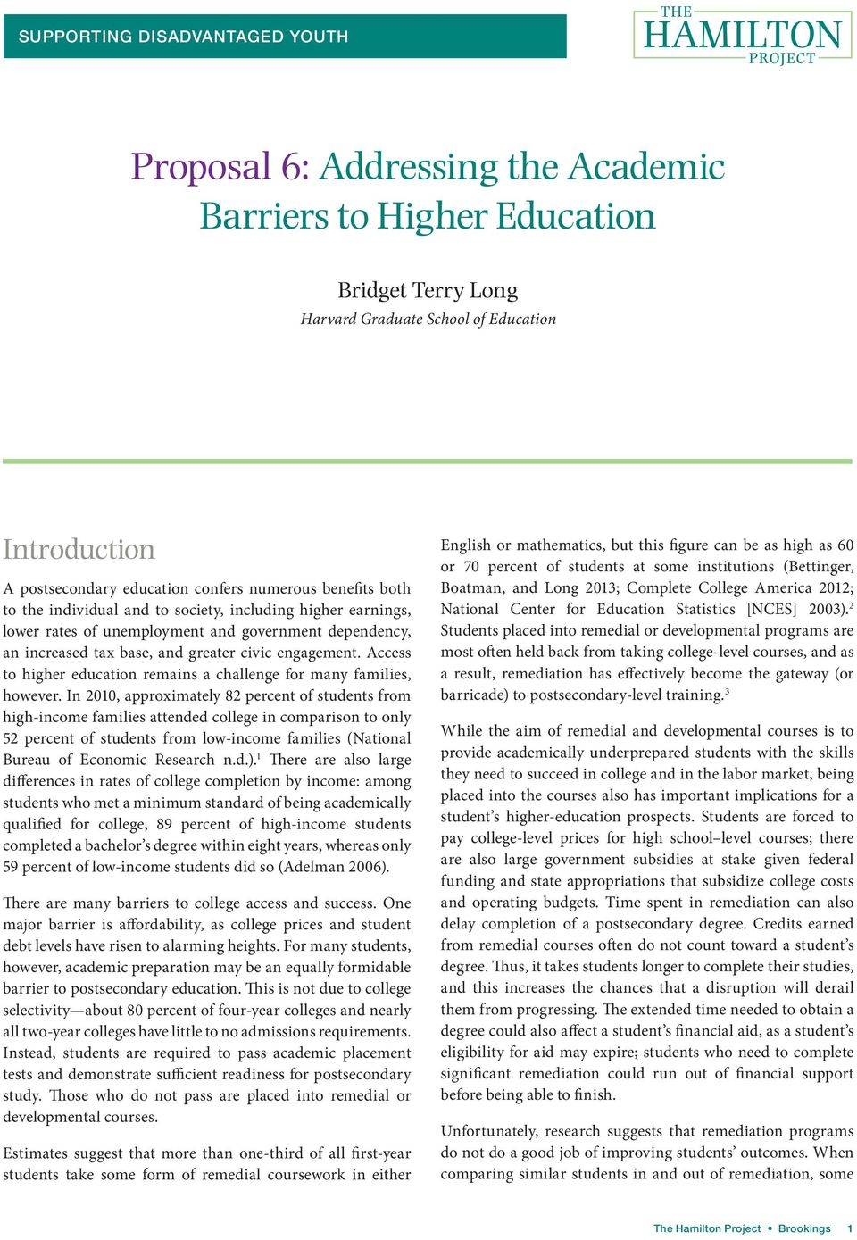 Access to higher education remains a challenge for many families, however.