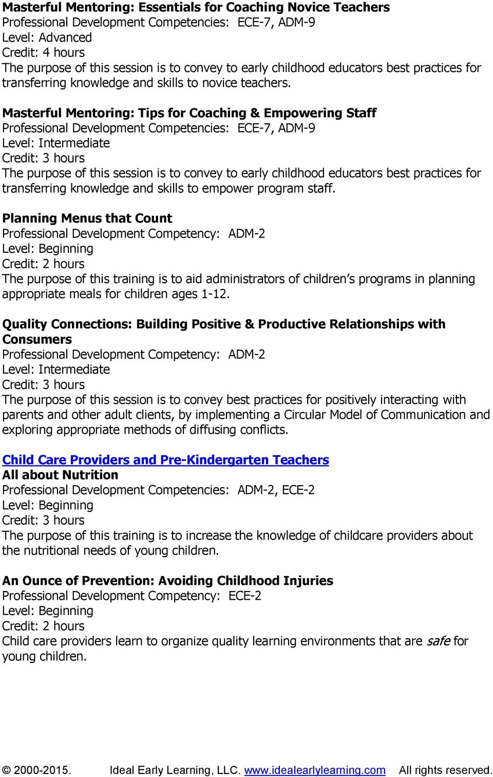 Masterful Mentoring: Tips for Coaching & Empowering Staff Professional Development Competencies: ECE-7, ADM-9 The purpose of this session is to convey to early childhood educators best practices for