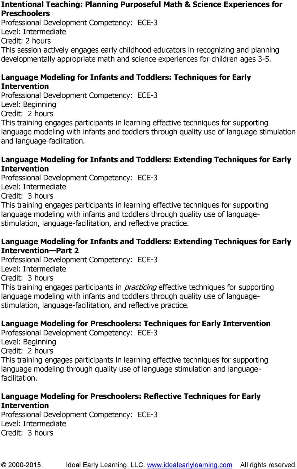 Language Modeling for Infants and Toddlers: Techniques for Early Intervention This training engages participants in learning effective techniques for supporting language modeling with infants and