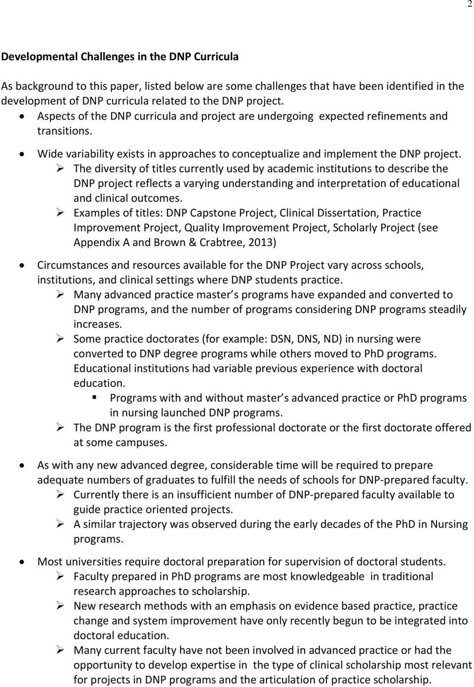 The diversity of titles currently used by academic institutions to describe the DNP project reflects a varying understanding and interpretation of educational and clinical outcomes.