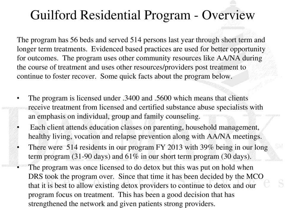 The program uses other community resources like AA/NA during the course of treatment and uses other resources/providers post treatment to continue to foster recover.