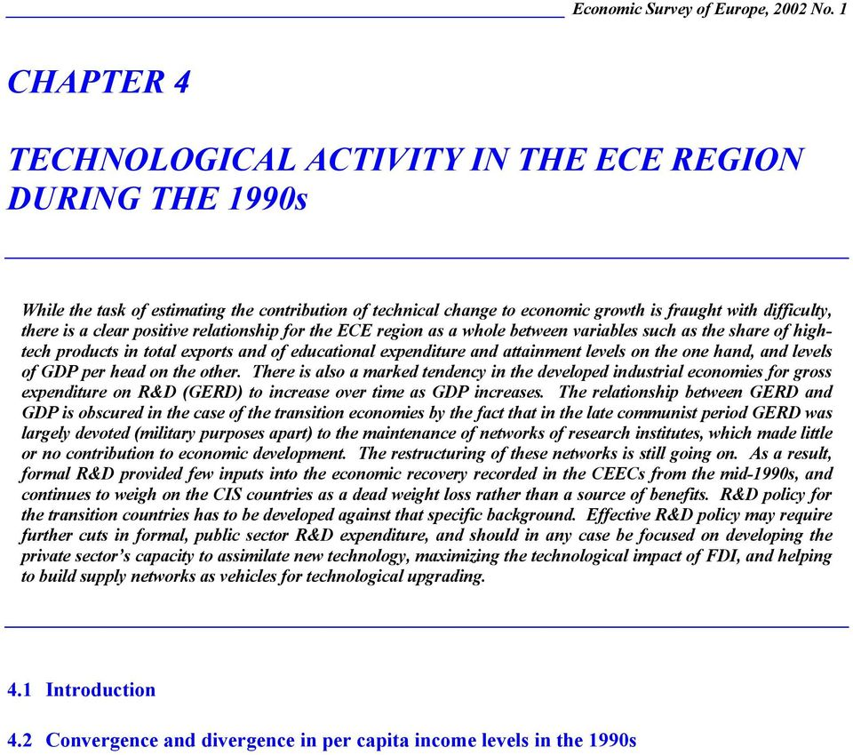 positive relationship for the ECE region as a whole between variables such as the share of hightech products in total exports and of educational expenditure and attainment levels on the one hand, and