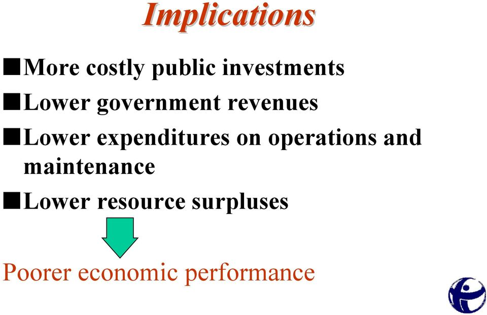 Lower expenditures on operations and