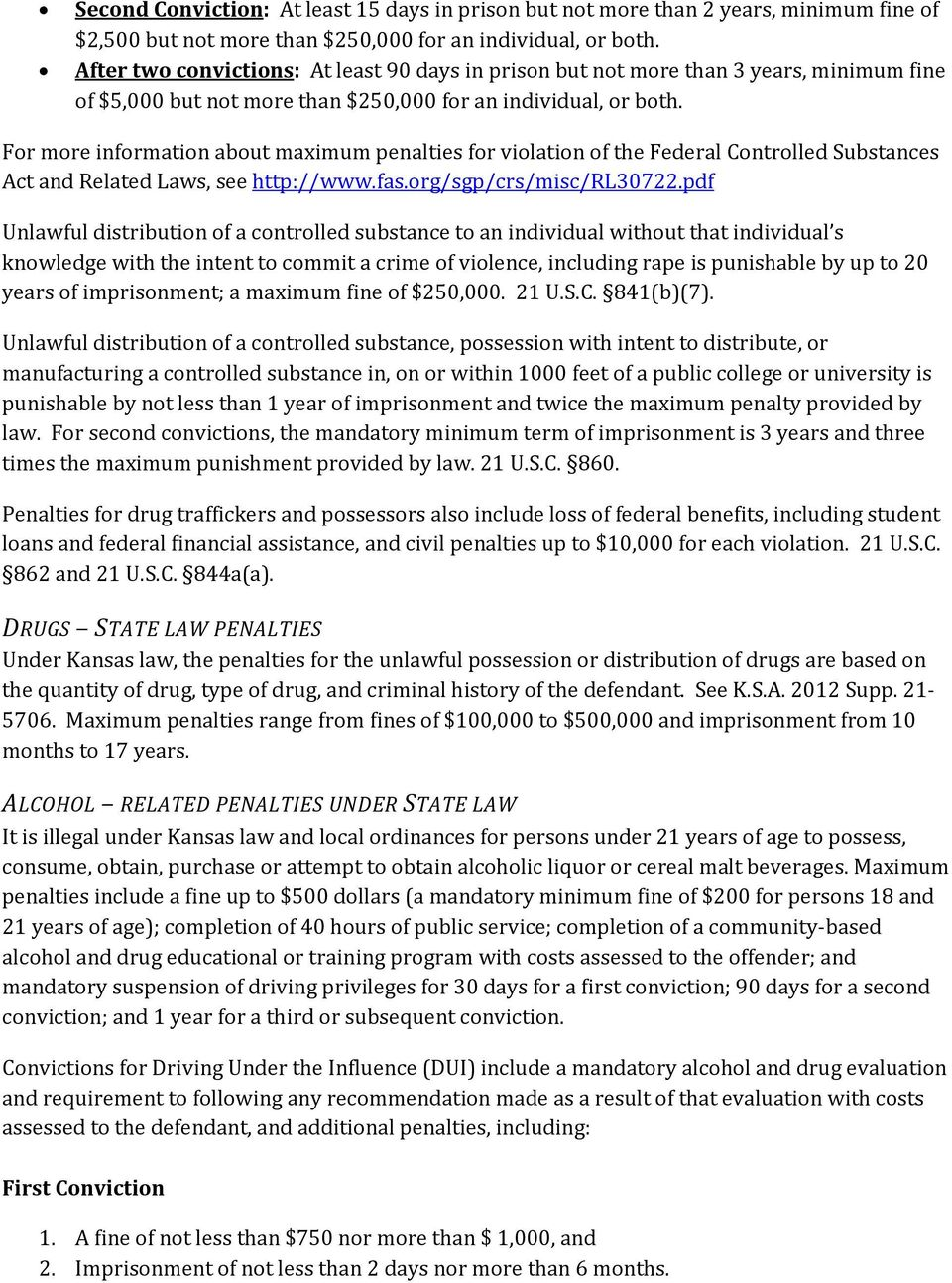 For more information about maximum penalties for violation of the Federal Controlled Substances Act and Related Laws, see http://www.fas.org/sgp/crs/misc/rl30722.