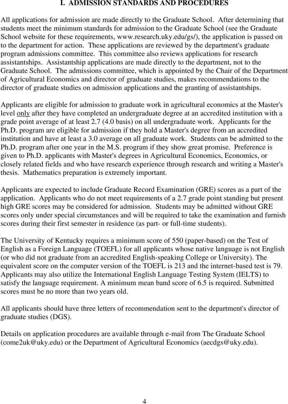 edu/gs/), the application is passed on to the department for action. These applications are reviewed by the department's graduate program admissions committee.
