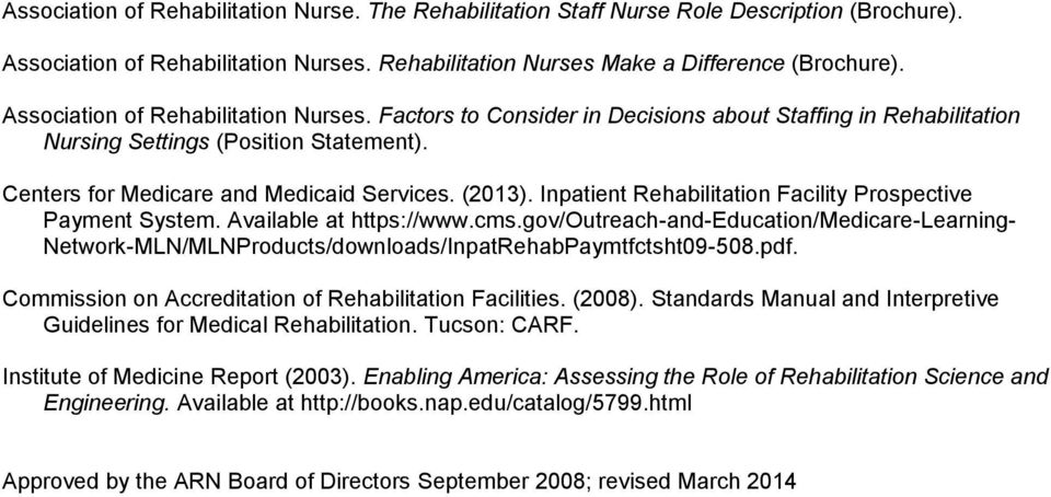 Inpatient Rehabilitation Facility Prospective Payment System. Available at https://www.cms.gov/outreach-and-education/medicare-learning- Network-MLN/MLNProducts/downloads/InpatRehabPaymtfctsht09-508.