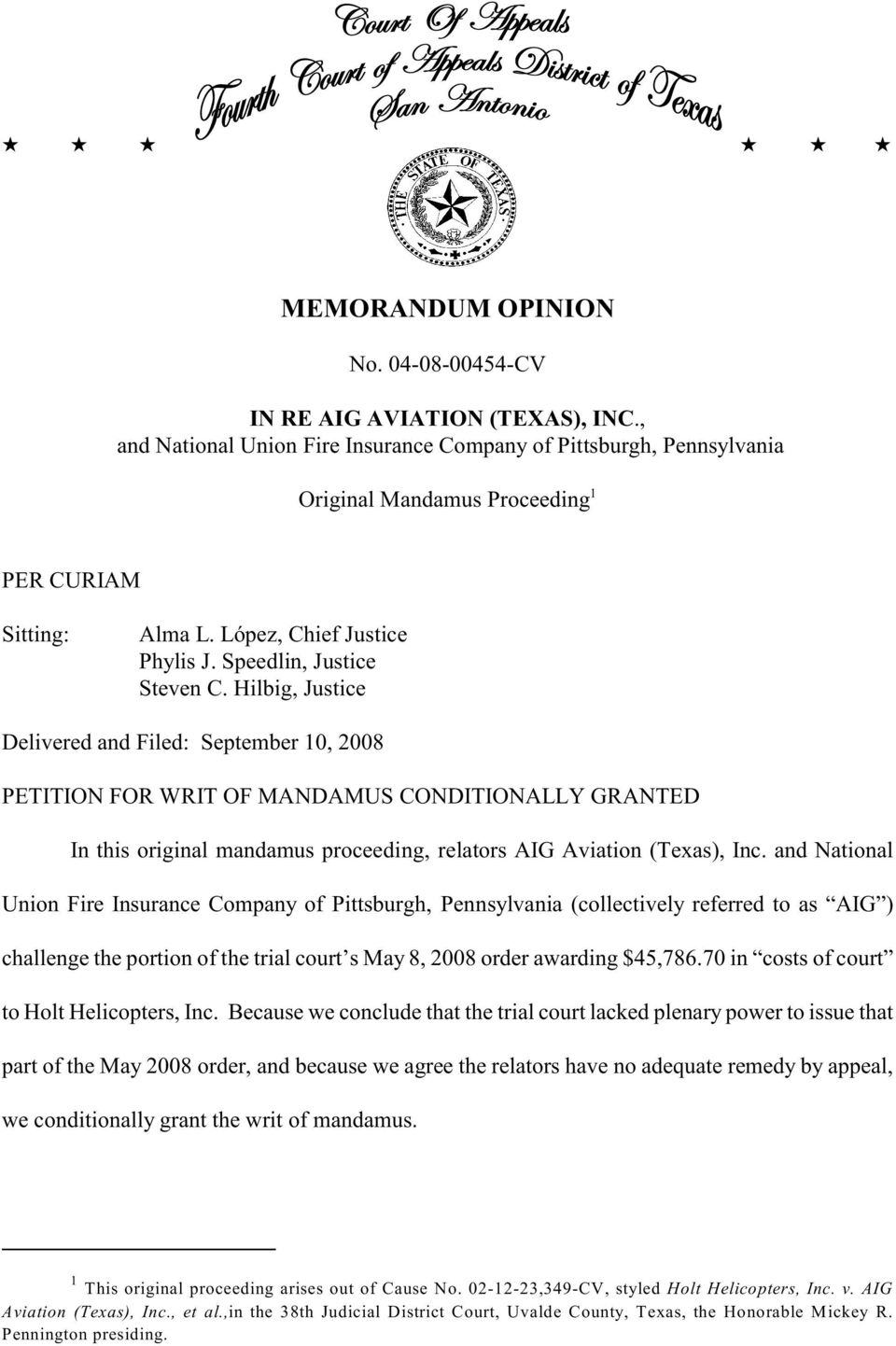 Hilbig, Justice Delivered and Filed: September 10, 2008 PETITION FOR WRIT OF MANDAMUS CONDITIONALLY GRANTED In this original mandamus proceeding, relators AIG Aviation (Texas), Inc.
