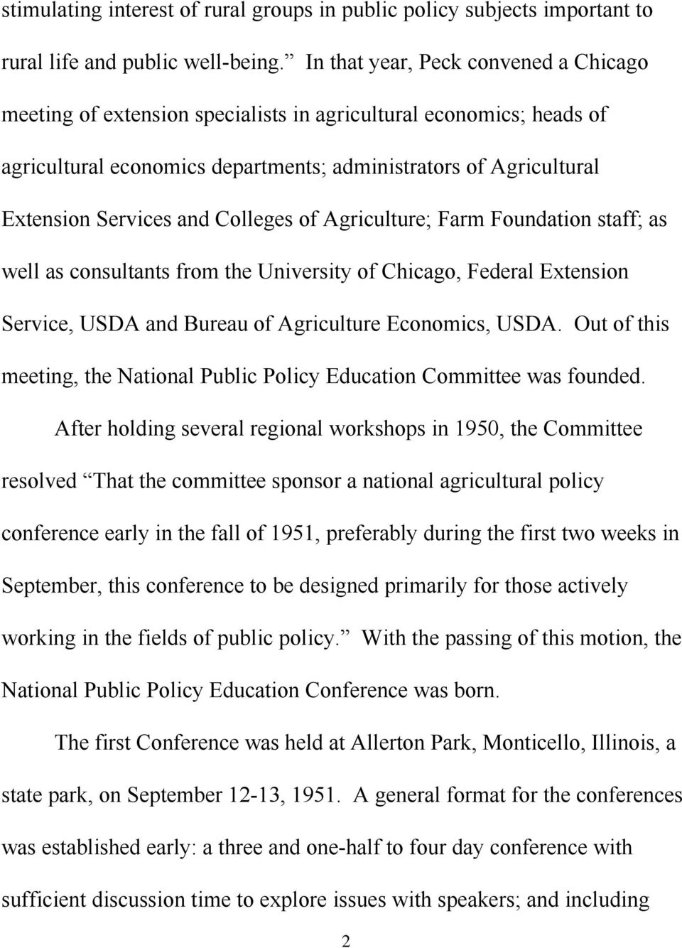 Colleges of Agriculture; Farm Foundation staff; as well as consultants from the University of Chicago, Federal Extension Service, USDA and Bureau of Agriculture Economics, USDA.