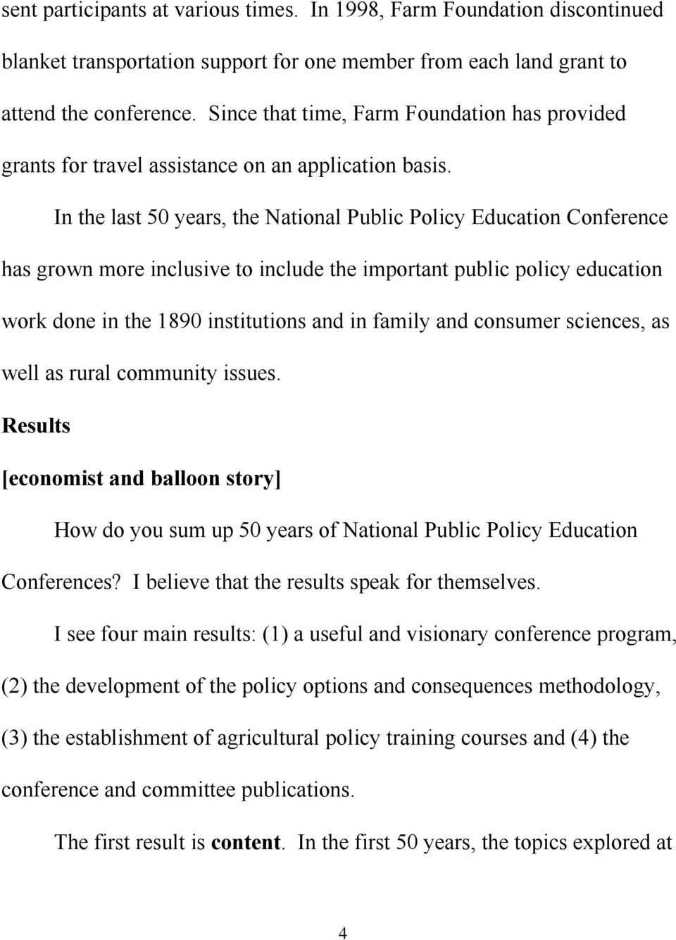 In the last 50 years, the National Public Policy Education Conference has grown more inclusive to include the important public policy education work done in the 1890 institutions and in family and