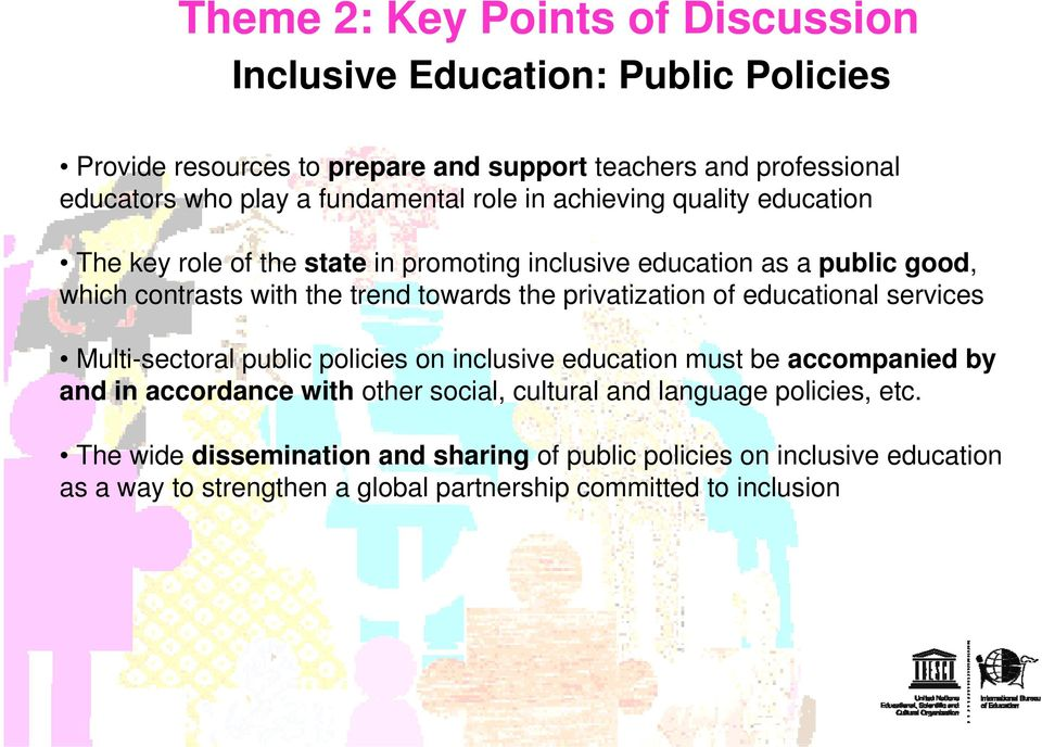 the privatization of educational services Multi-sectoral public policies on inclusive education must be accompanied by and in accordance with other social, cultural