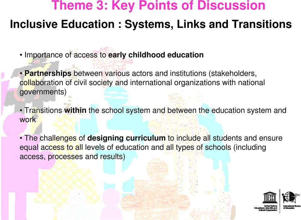 national governments) Transitions within the school system and between the education system and work The challenges of designing