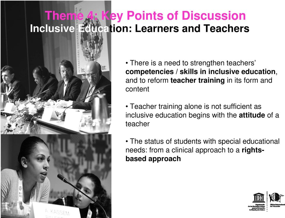 form and content Teacher training alone is not sufficient as inclusive education begins with the attitude