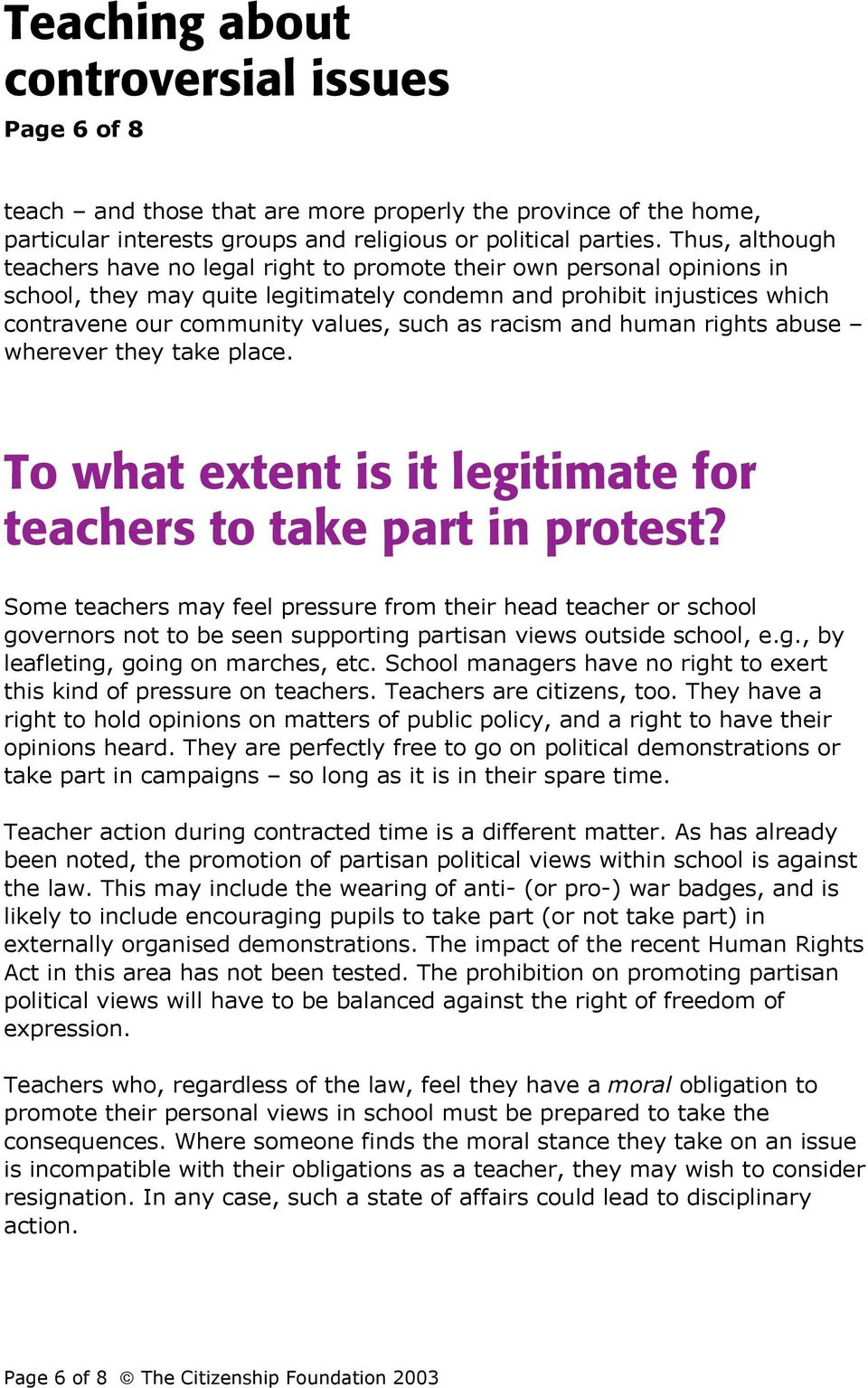 as racism and human rights abuse wherever they take place. To what extent is it legitimate for teachers to take part in protest?
