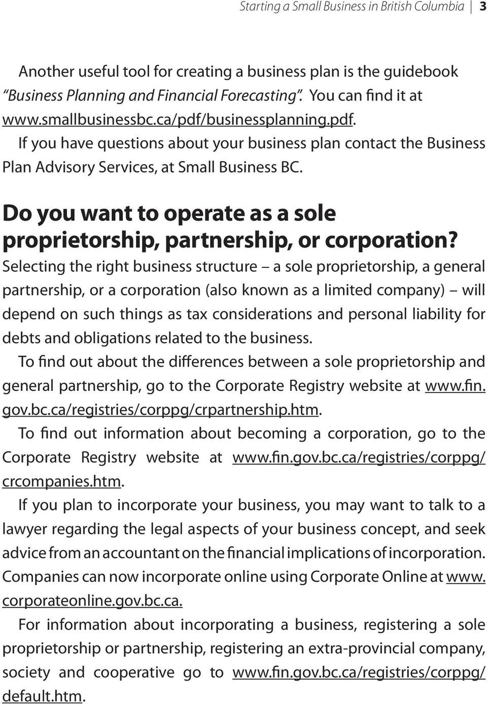 Do you want to operate as a sole proprietorship, partnership, or corporation?