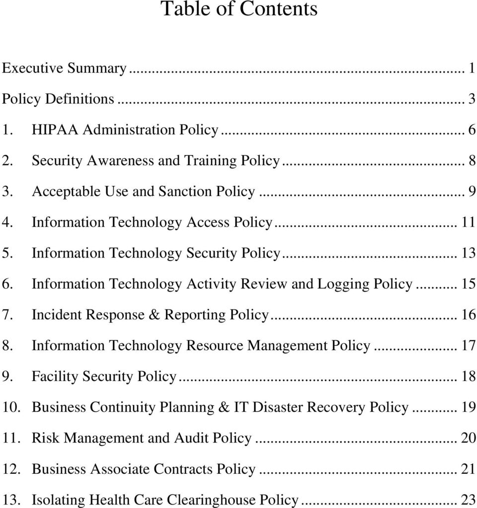 Information Technology Activity Review and Logging Policy... 15 7. Incident Response & Reporting Policy... 16 8. Information Technology Resource Management Policy... 17 9.