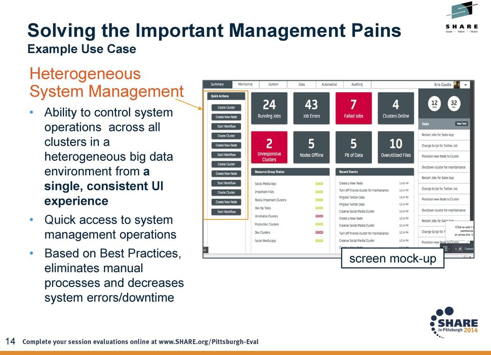 environment from a single, consistent UI experience Quick access to system management