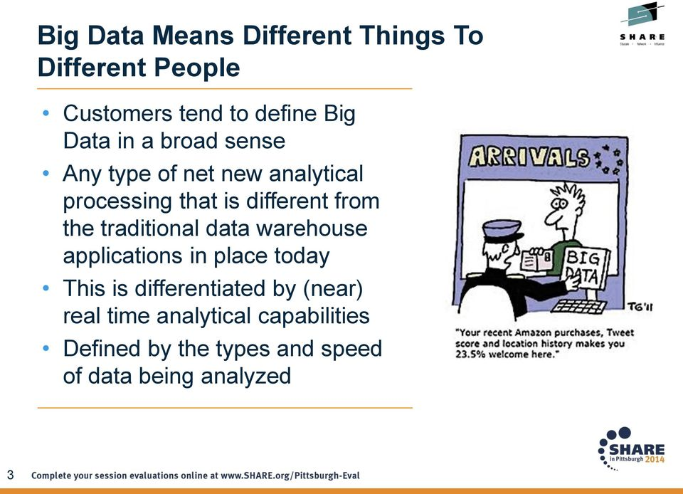 traditional data warehouse applications in place today This is differentiated by (near)