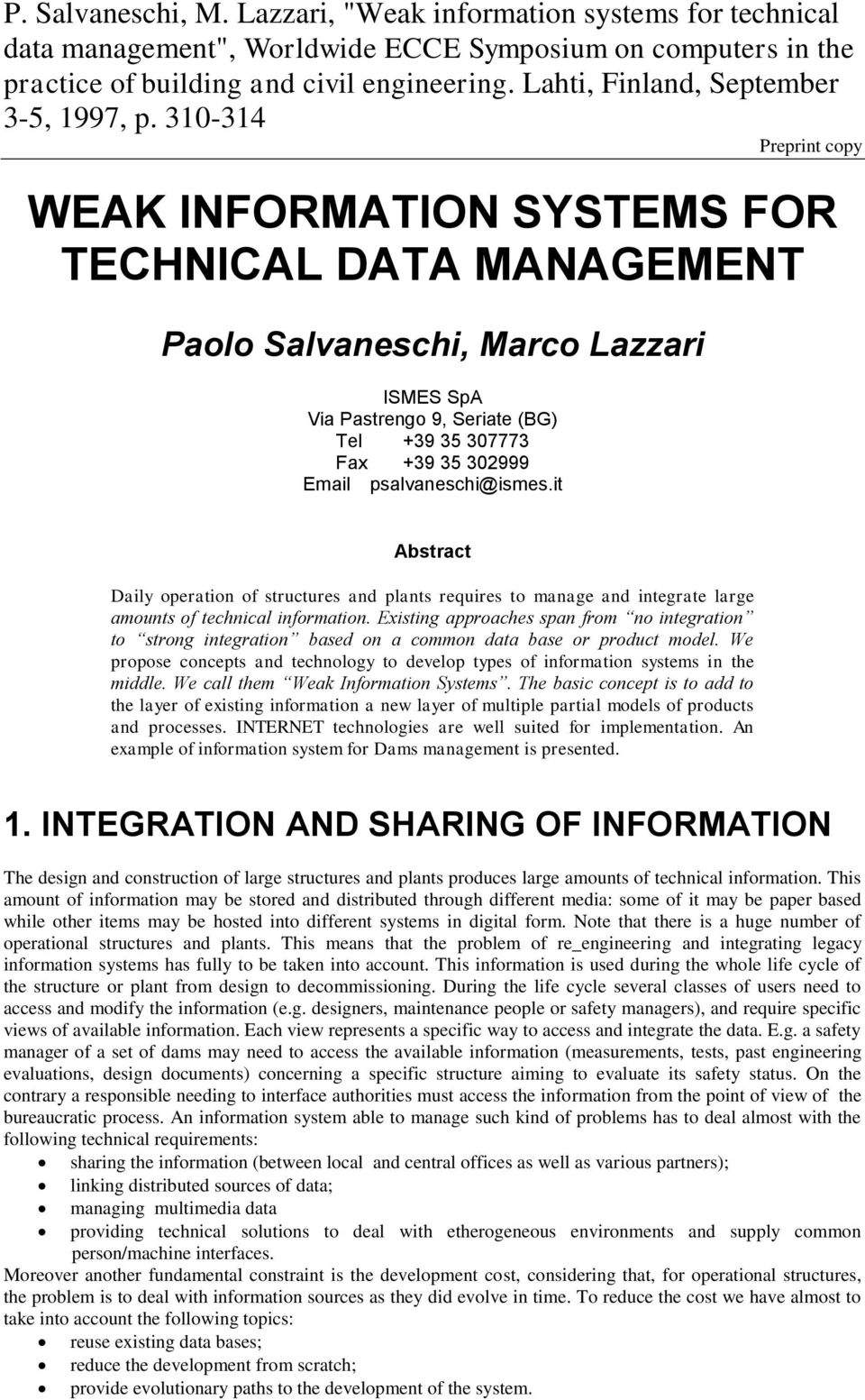 310-314 Preprint copy WEAK INFORMATION SYSTEMS FOR TECHNICAL DATA MANAGEMENT Paolo Salvaneschi, Marco Lazzari ISMES SpA Via Pastrengo 9, Seriate (BG) Tel +39 35 307773 Fax +39 35 302999 Email