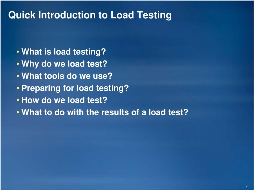What tools do we use? Preparing for load testing?