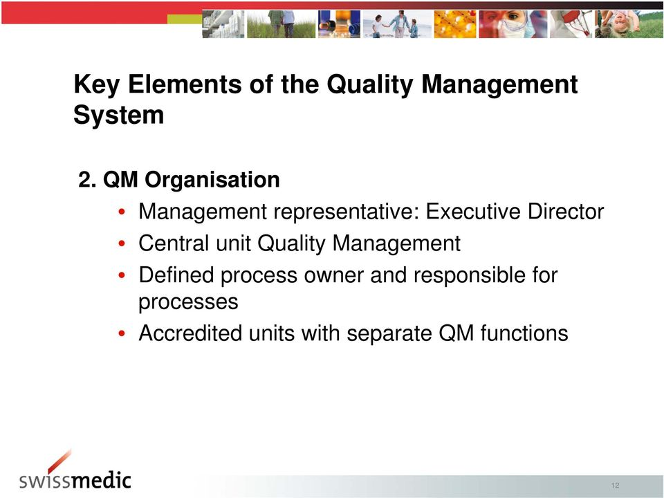 Director Central unit Quality Management Defined process