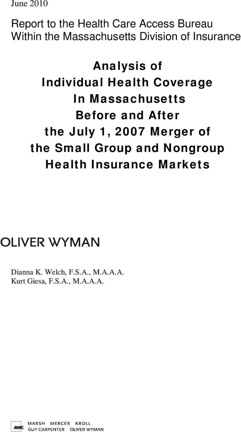 Before and After the July 1, 2007 Merger of the Small Group and Nongroup
