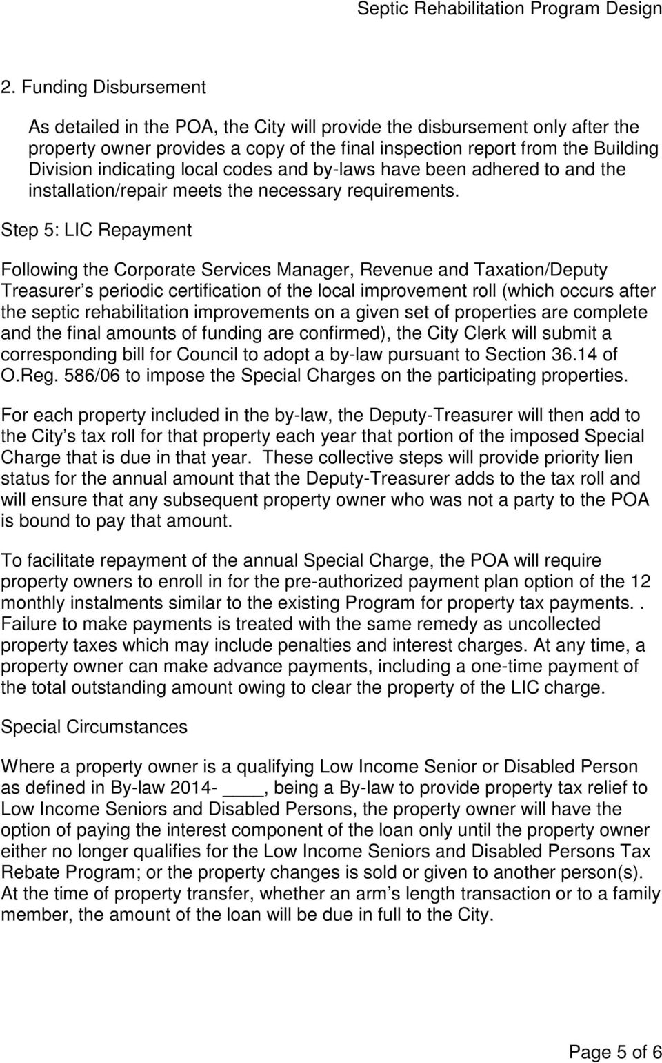 Step 5: LIC Repayment Following the Corporate Services Manager, Revenue and Taxation/Deputy Treasurer s periodic certification of the local improvement roll (which occurs after the septic
