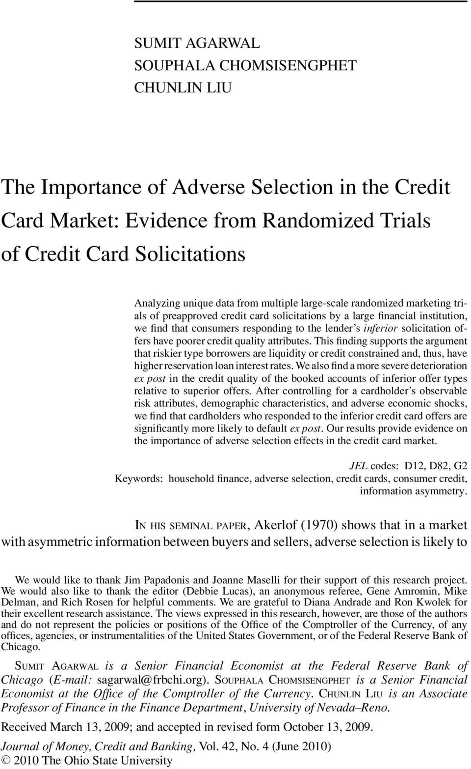solicitation offers have poorer credit quality attributes.