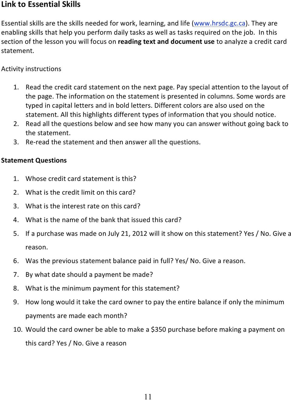 In this section of the lesson you will focus on reading text and document use to analyze a credit card statement. Activity instructions 1. Read the credit card statement on the next page.