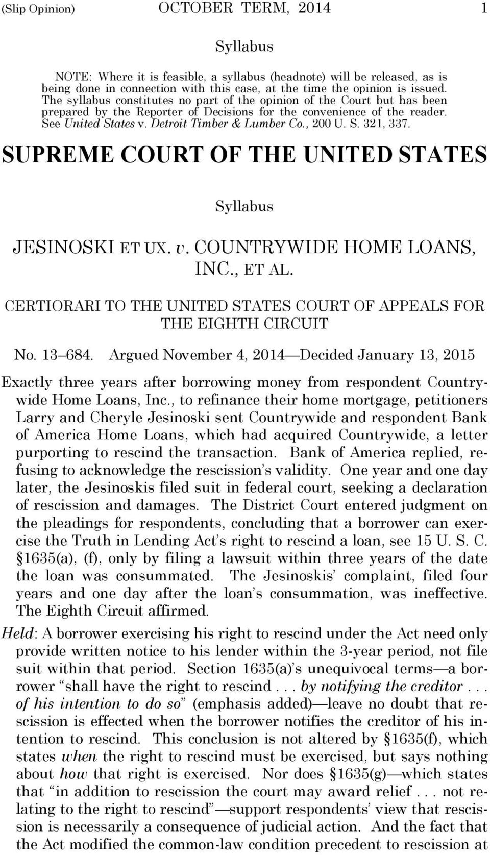 , 200 U. S. 321, 337. SUPREME COURT OF THE UNITED STATES Syllabus JESINOSKI ET UX. v. COUNTRYWIDE HOME LOANS, INC., ET AL. CERTIORARI TO THE UNITED STATES COURT OF APPEALS FOR THE EIGHTH CIRCUIT No.