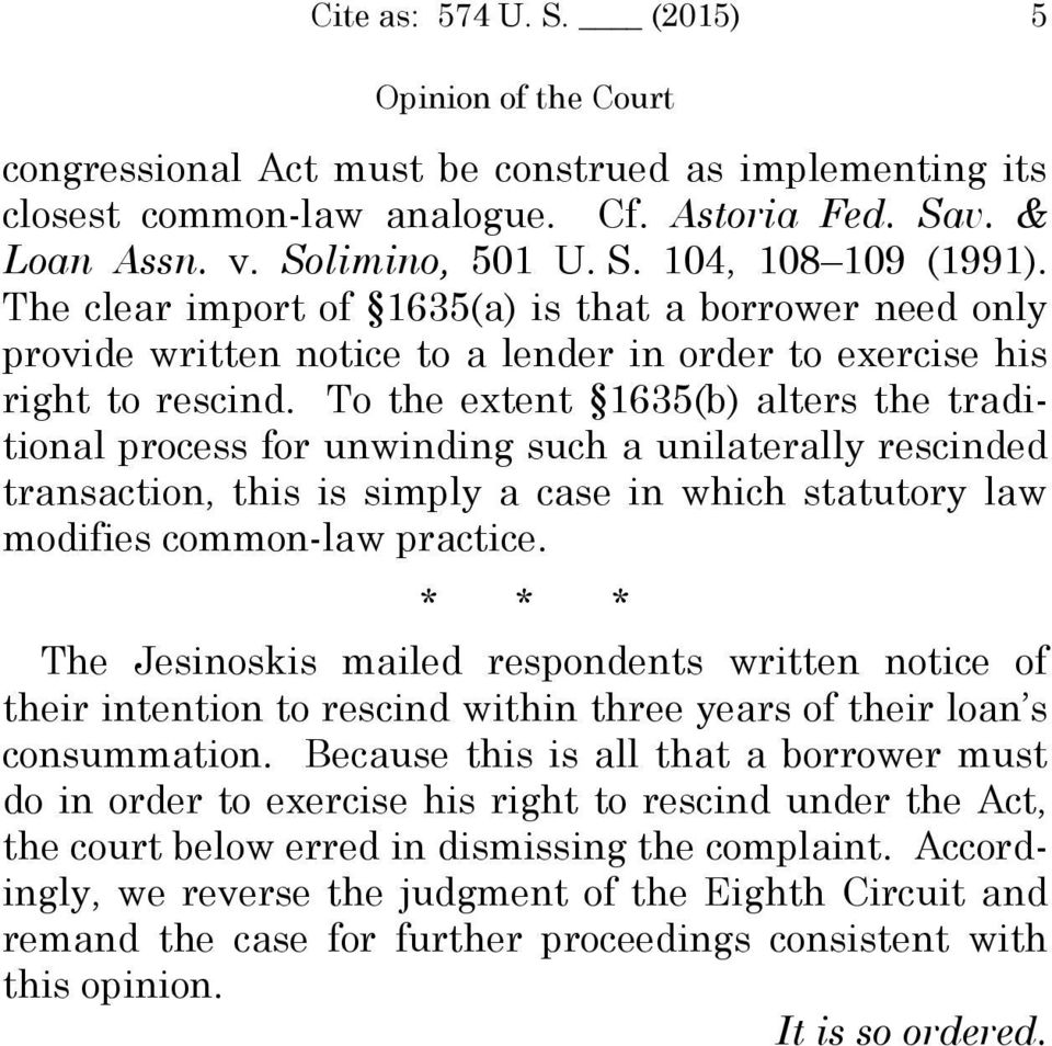 To the extent 1635(b) alters the traditional process for unwinding such a unilaterally rescinded transaction, this is simply a case in which statutory law modifies common-law practice.