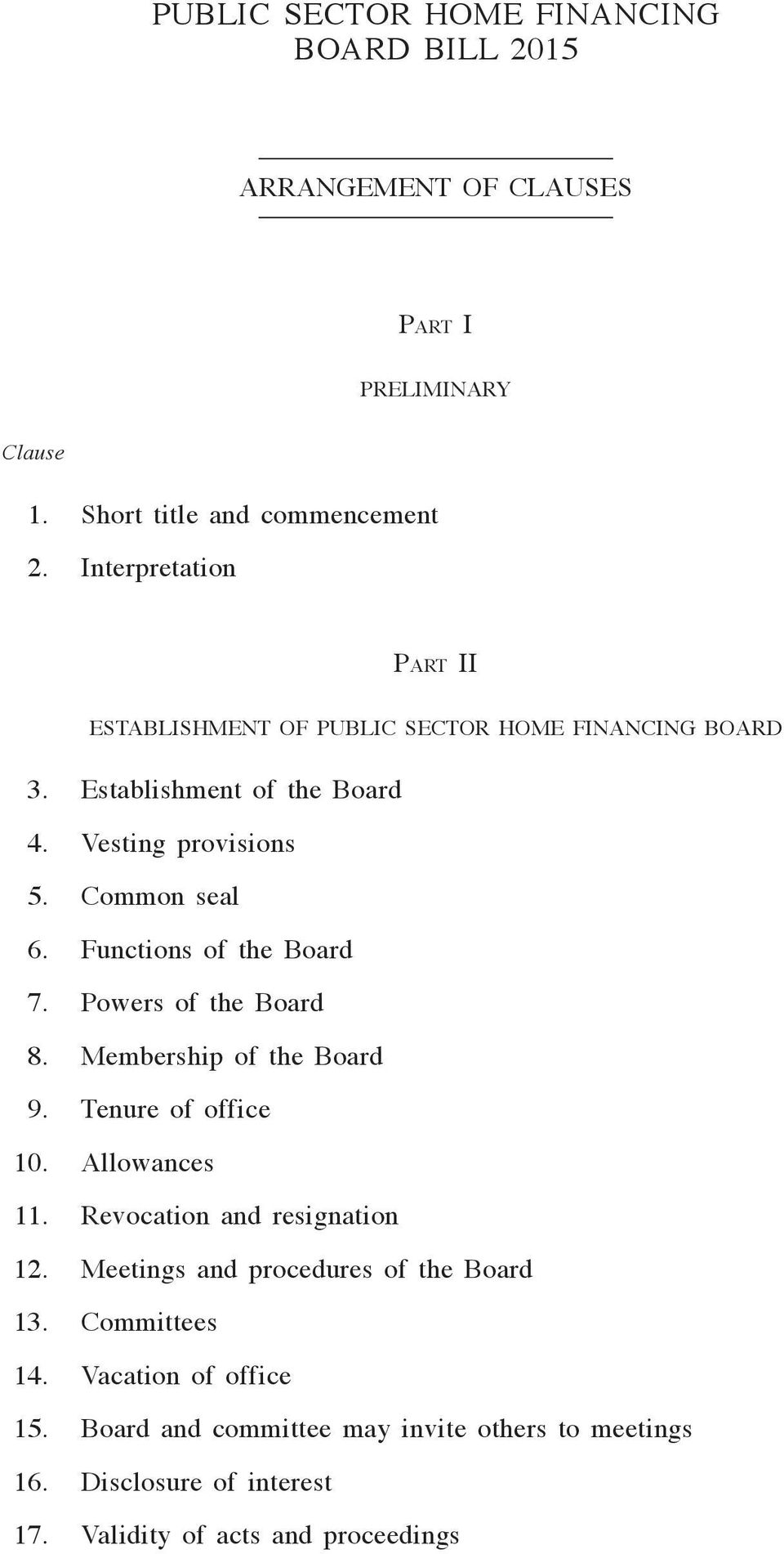 Common seal 6. Functions of the Board 7. Powers of the Board 8. Membership of the Board 9. Tenure of office 10. Allowances 11. Revocation and resignation 12.