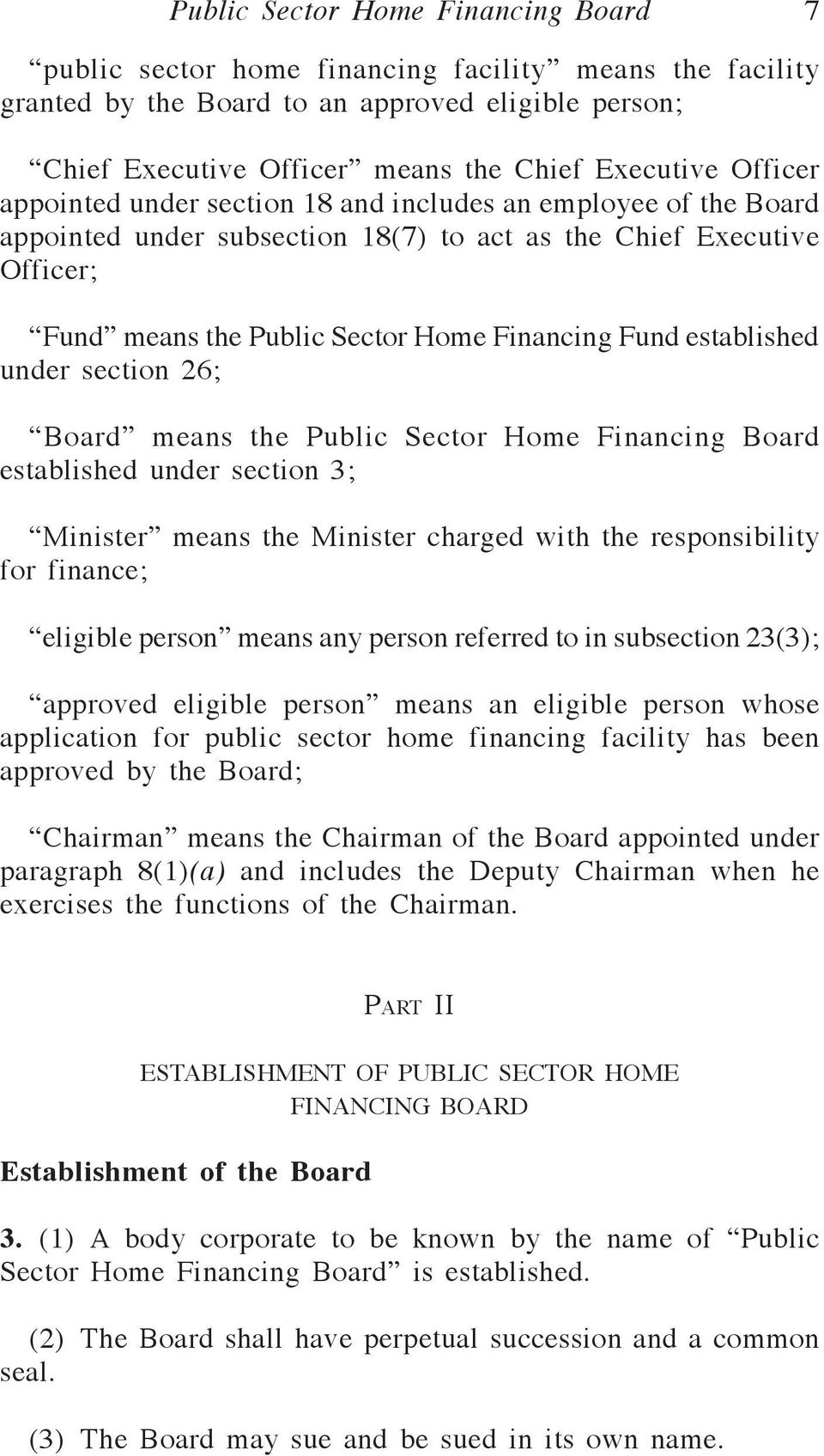 established under section 26; Board means the Public Sector Home Financing Board established under section 3; Minister means the Minister charged with the responsibility for finance; eligible person