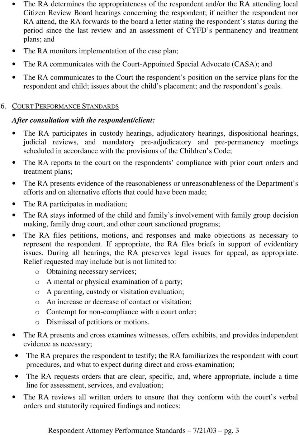 case plan; The RA communicates with the Court-Appointed Special Advocate (CASA); and The RA communicates to the Court the respondent s position on the service plans for the respondent and child;