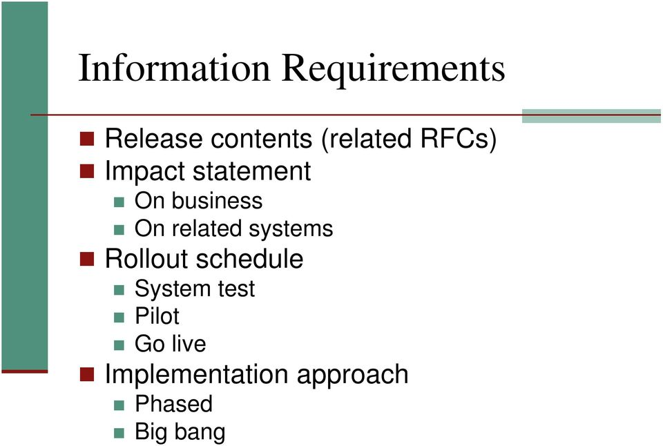 related systems Rollout schedule System test