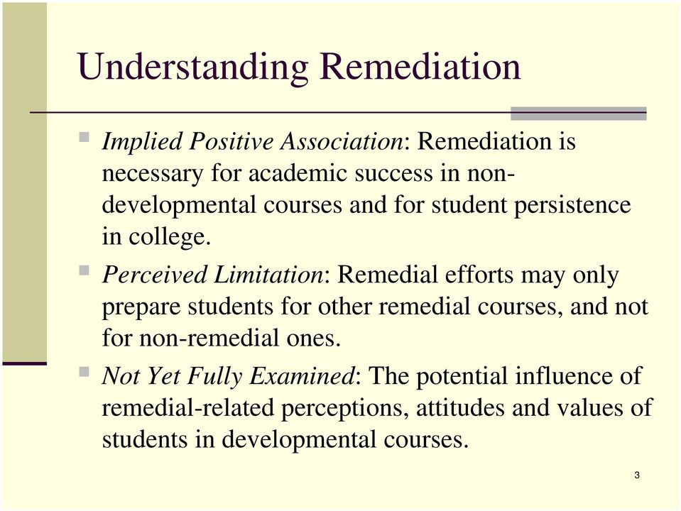 Perceived Limitation: Remedial efforts may only prepare students for other remedial courses, and not for