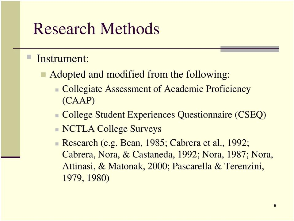 (CSEQ) NCTLA College Surveys Research (e.g. Bean, 1985; Cabrera et al.