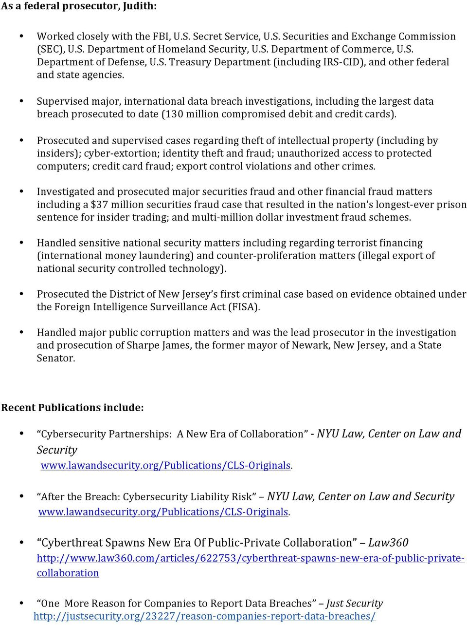 Supervised major, international data breach investigations, including the largest data breach prosecuted to date (130 million compromised debit and credit cards).