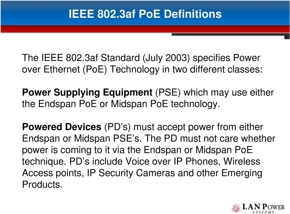 (PSE) which may use either the Endspan PoE or Midspan PoE technology.