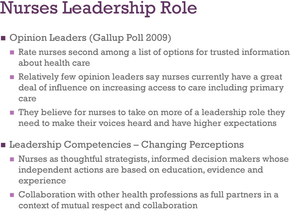 they need to make their voices heard and have higher expectations Leadership Competencies Changing Perceptions Nurses as thoughtful strategists, informed decision makers