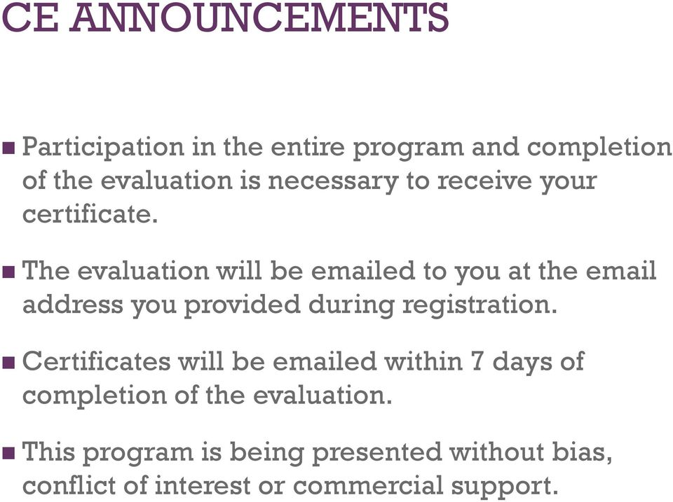 The evaluation will be emailed to you at the email address you provided during registration.