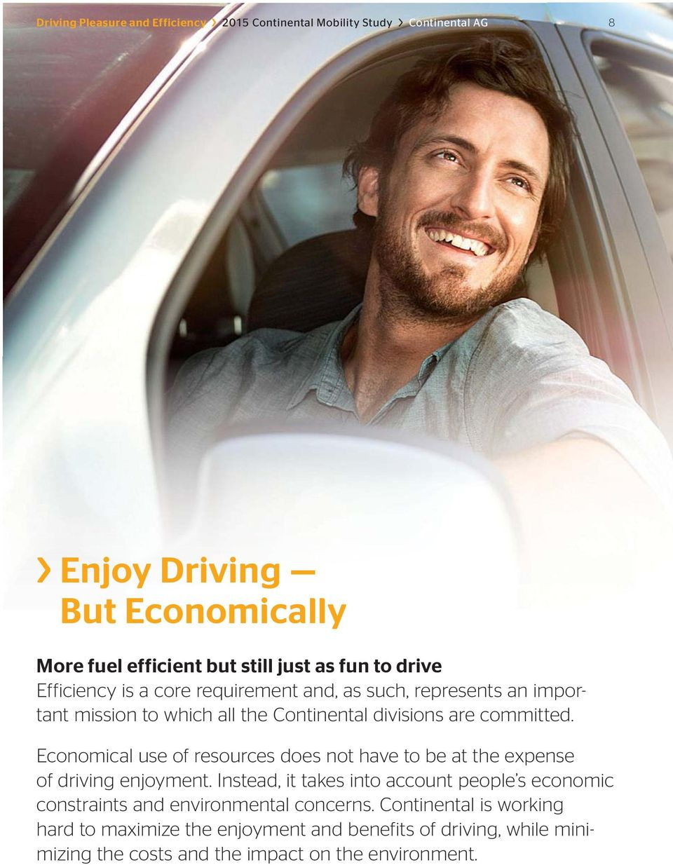 Economical use of resources does not have to be at the expense of driving enjoyment.