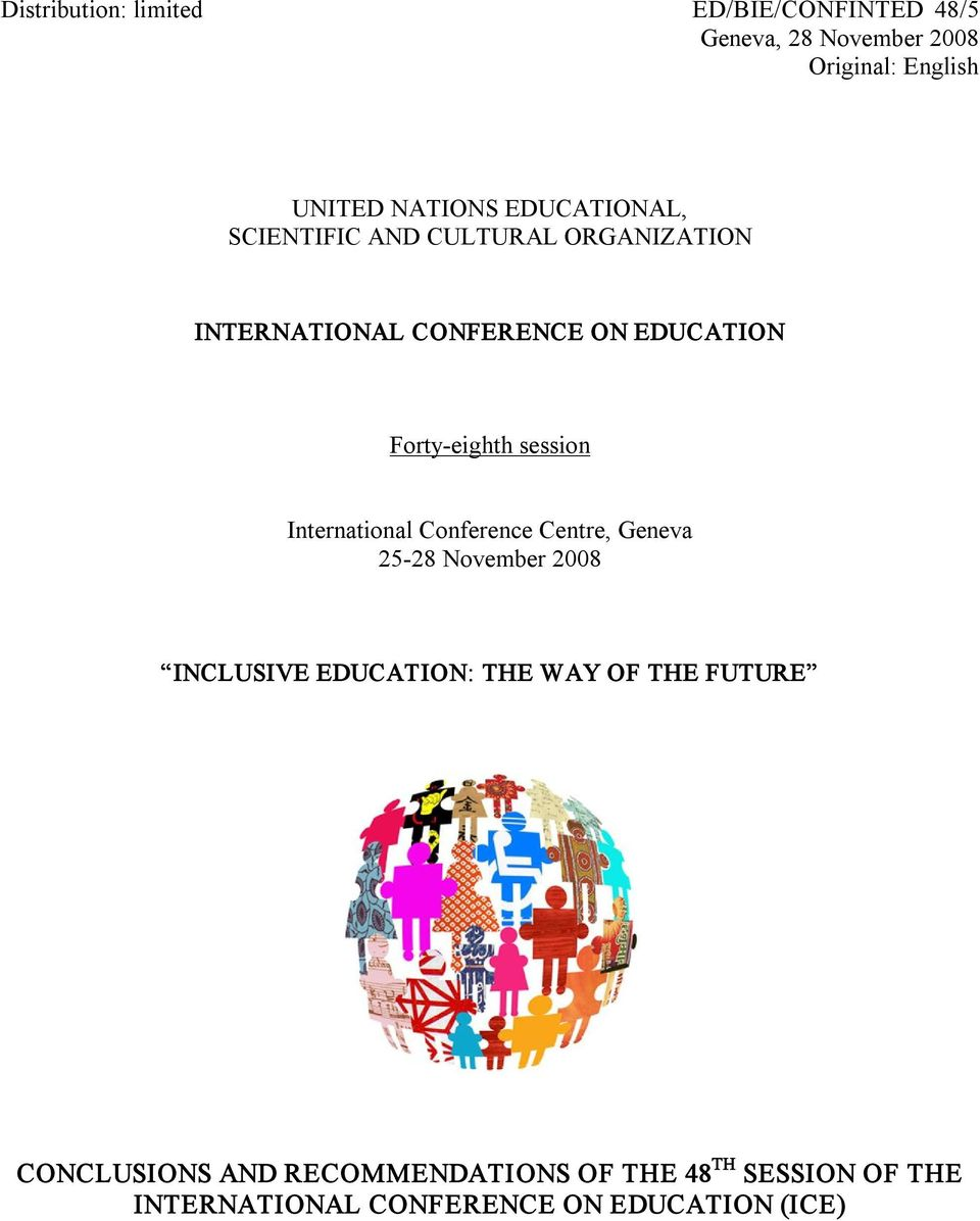 session International Conference Centre, Geneva 25 28 November 2008 INCLUSIVE EDUCATION: THE WAY OF THE
