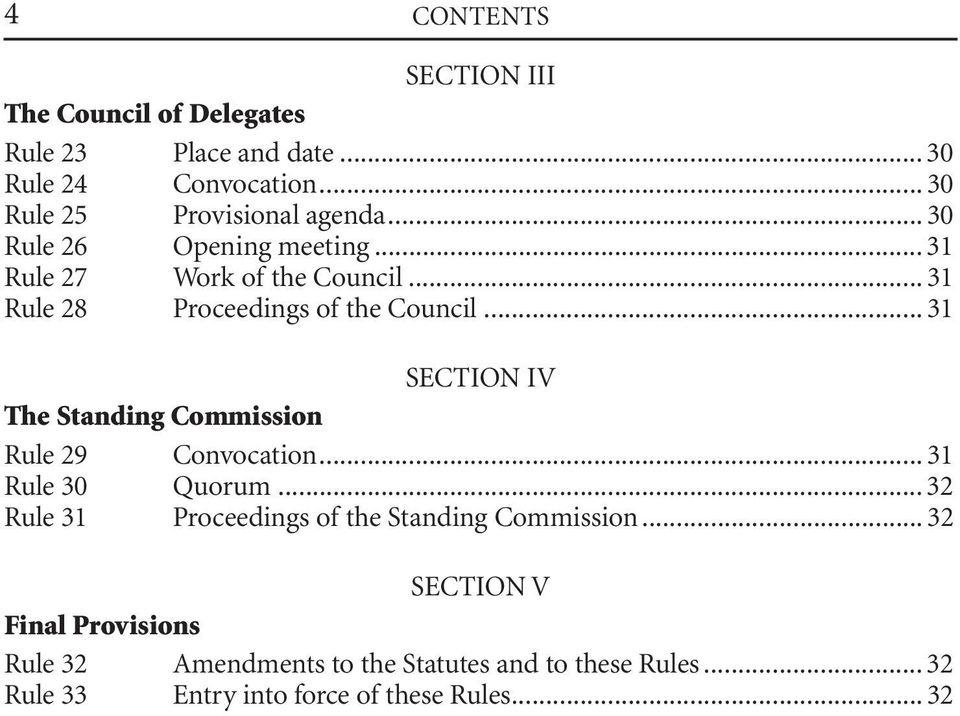 .. 31 Rule 28 Proceedings of the Council... 31 SECTION IV The Standing Commission Rule 29 Convocation... 31 Rule 30 Quorum.