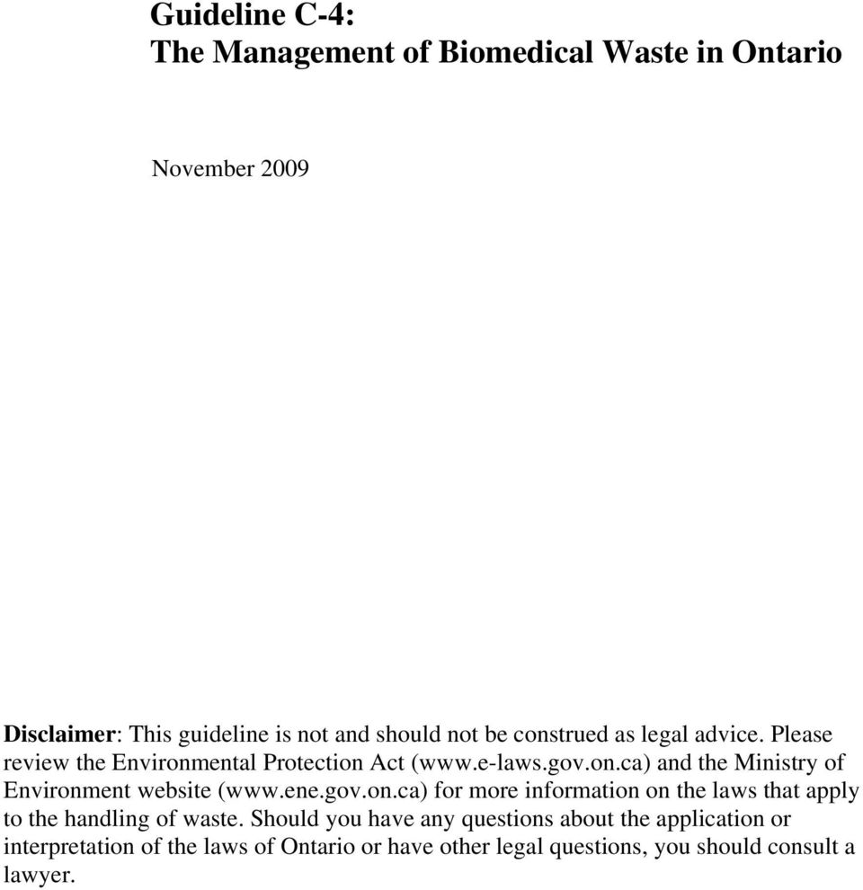 ene.gov.on.ca) for more information on the laws that apply to the handling of waste.