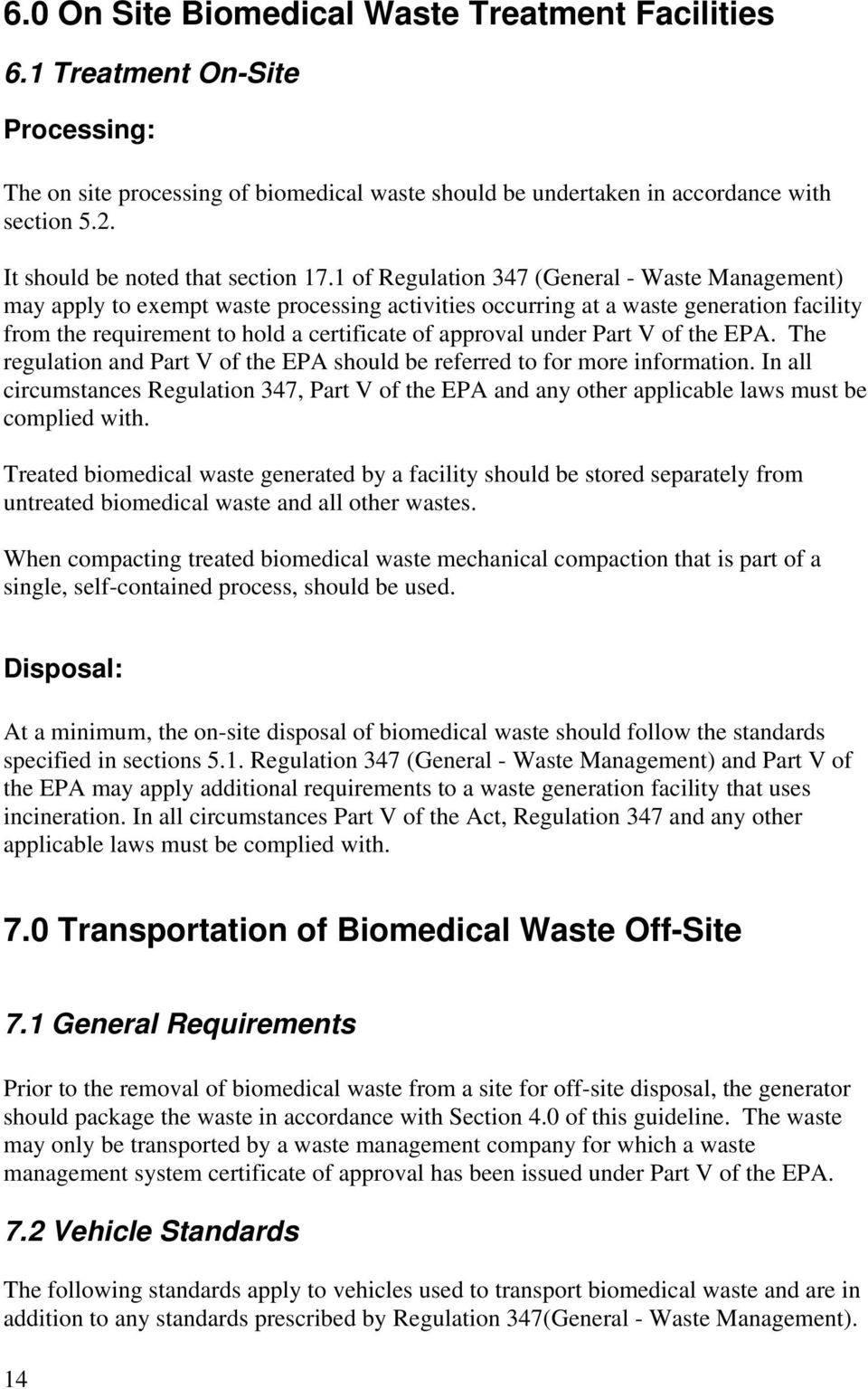 1 of Regulation 347 (General - Waste Management) may apply to exempt waste processing activities occurring at a waste generation facility from the requirement to hold a certificate of approval under