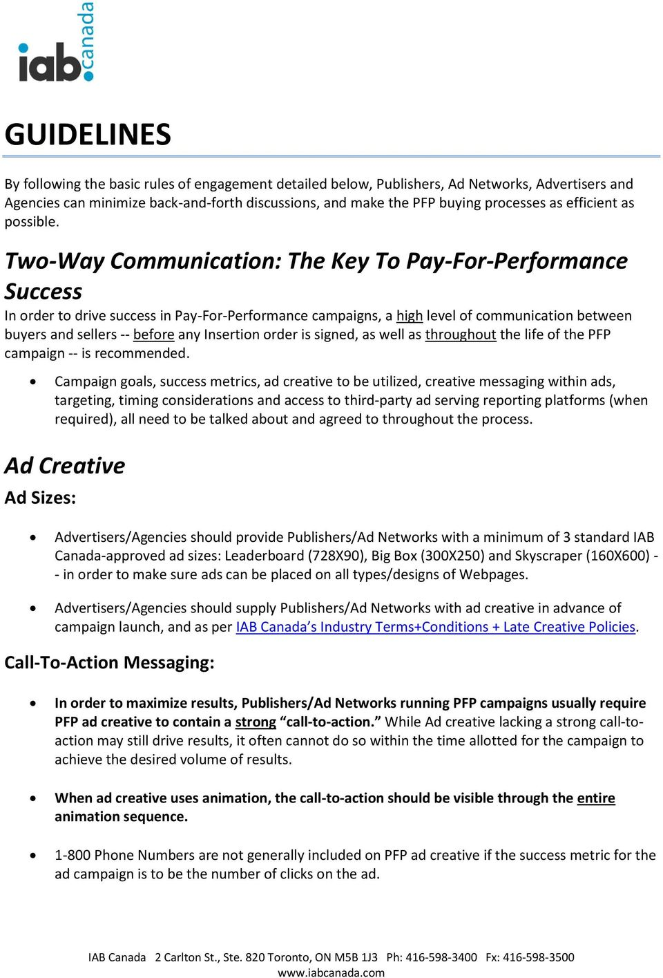 Two-Way Communication: The Key To Pay-For-Performance Success In order to drive success in Pay-For-Performance campaigns, a high level of communication between buyers and sellers -- before any